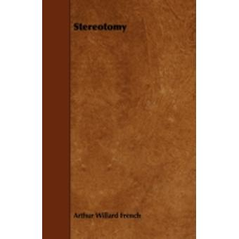 Stereotomy by French & Arthur Willard