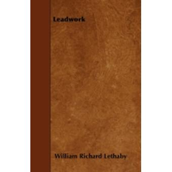 Leadwork by Lethaby & William Richard