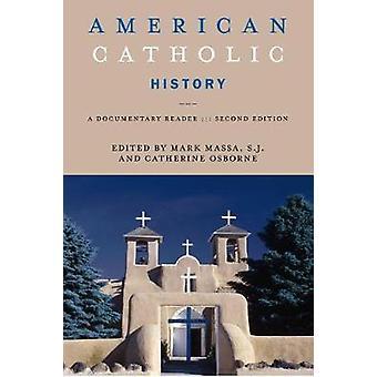 História Católica Americana Segunda Edição por Editado por Mark Massa & Editado por Catherine Osborne