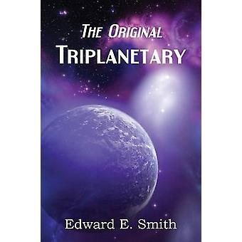 Triplanetary the Original by Smith & Edward E.