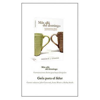 MAS ALLA DEL DOMINGO  Gua para el lder by Stevens & Woodie J.