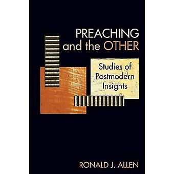 Preaching and the Other Studies of Postmodern Insights by Allen & Ronald J.
