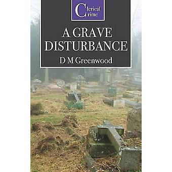 A Grave Disturbance by Greenwood & D. M.