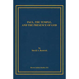 Paul the Temple and the Presence of God by Renwick & David & A.
