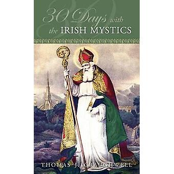 30 Days with the Irish Mystics by Craughwell & Thomas J