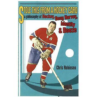 Stole This from a Hockey Card - A Philosophy of Hockey - Doug Harvey -