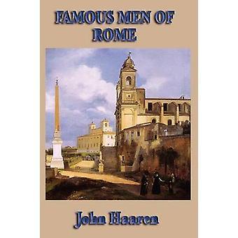 Famous Men of Rome by Haaren & John H.