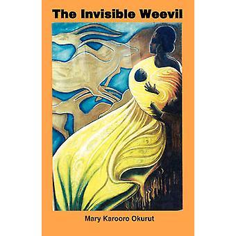The Invisible Weevil by Okurut & Mary Karooro