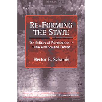 RE-Forming the State - The Politics of Privatization in Latin America