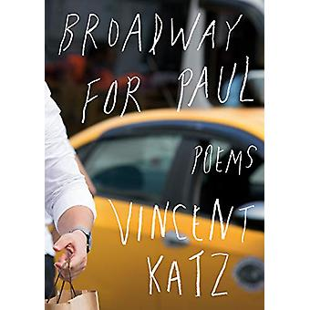 Broadway for Paul - Poems by Vincent Katz - 9780525656579 Book