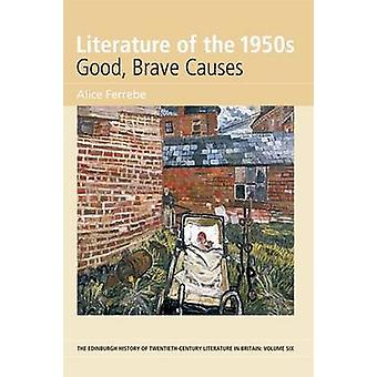 Literature of the 1950s - Good - Brave Causes - Volume 6 by Dr. Alice F