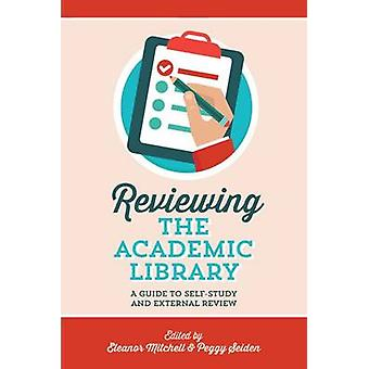 Reviewing the Academic Library - A Guide to Self-Study and External Re