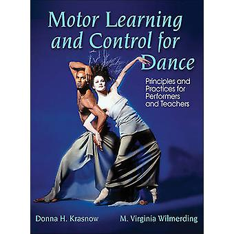 Motor Learning and Control for Dance - Principles and Practices for Pe