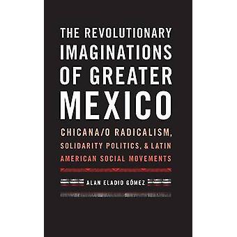 De revolutionerande fantasi större Mexiko av Alan Eladio Gomez