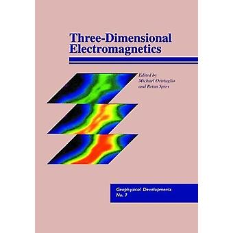 Three-Dimensional Electromagnetics by Michael L. Oristaglio - 9781560
