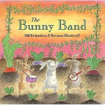 The Bunny Band by Bill Richardson - 9781773060934 Book