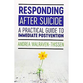 Responding After Suicide - A Practical Guide to Immediate Postvention