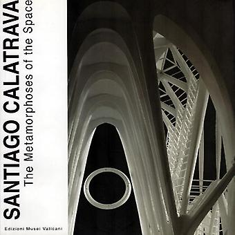Santiago Calatrava - The Metamorphoses of the Space by Mico Forti - 97