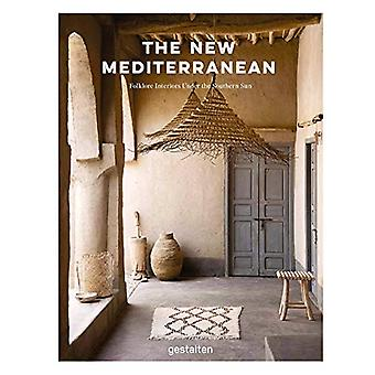 The New Mediterranean - Homes and Interiors under the Southern Sun by