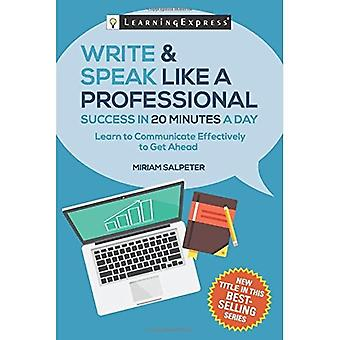Write & Speak Like a Professional in 20 Minutes a Day (20 Minutes a Day)