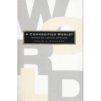 Mercantilizado mundo?: mapeando os limites do capitalismo
