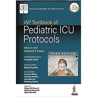 IAP Textbook of Pediatric ICU Protocols by Praveen Khilnani - 9789352
