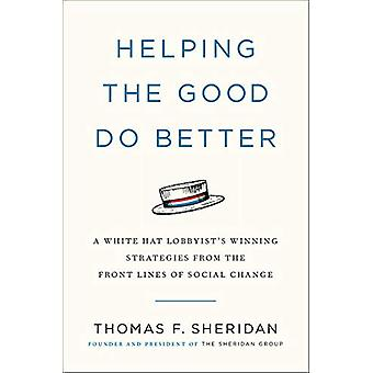 Helping the Good Do Better - How a White Hat Lobbyist Advocates for So