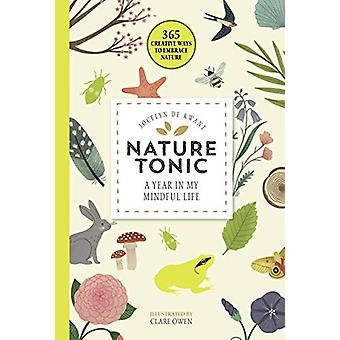 Nature Tonic - A Year in My Mindful Life by Jocelyn de Kwant - 9781782