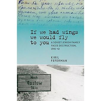If we had wings we would fly to you by Feferman & Kiril