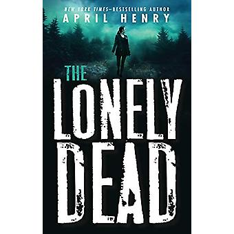 The Lonely Dead by April Henry - 9781250233769 Book