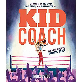 Kid Coach by Rob Justus - 9781624148866 Book