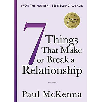 Seven Things That Make or Break a Relationship by Paul McKenna - 9781