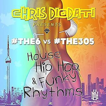 #the6 & #the305 - House Hip Hop & Funky Rhythms (Chris Diodati Prese [CD] USA import