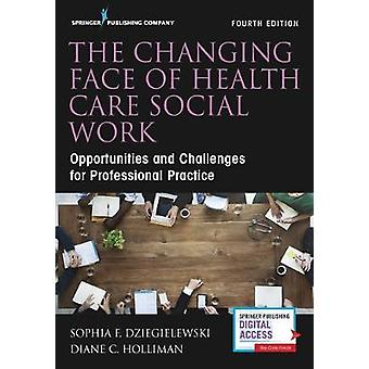 The Changing Face of Health Care Social Work - Opportunities and Chall