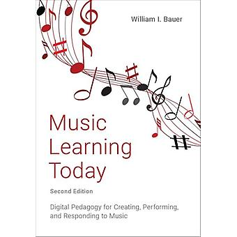 Music Learning Today by Bauer & William I. Professor of Music & Professor of Music & University of Florida