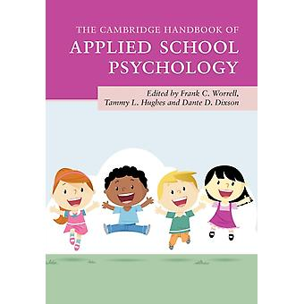 The Cambridge Handbook of Applied School Psychology by Edited by Frank C Worrell & Edited by Tammy L Hughes & Edited by Dante D Dixson