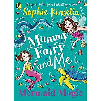 Mummy Fairy and Me: Mermaid Magic (Mummy Fairy)
