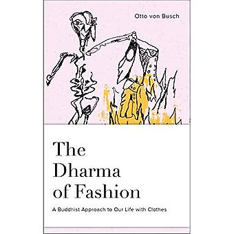 Dharma of Fashion: A Buddhist Approach to Our Life with Clothes