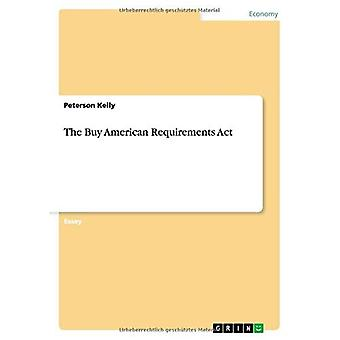 The Buy American Requirements Act