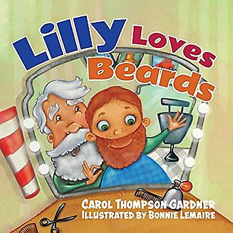 Lilly Loves Beards by Carol Thompson Gardner - 9780228811329 Book