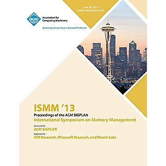 ISMM 13 Proceedings of the ACM SIGPLAN International Symposium on Mem
