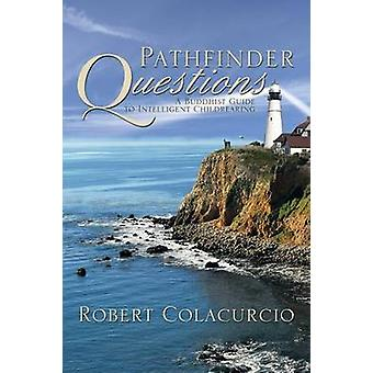 Pathfinder Questions - A Buddhist Guide to Intelligent Childrearing by