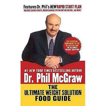 The Ultimate Weight Solution Food Guide by Dr Phil McGraw - 978150110