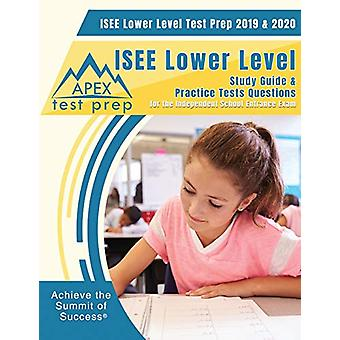 ISEE Lower Level Test Prep 2019 & 2020 - Study Guide & ISEE Lo