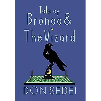 Tale of Bronco & The Wizard - An Urban Fantasy about Friendship -