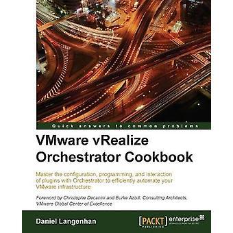 VMware vRealize Orchestrator Cookbook by Daniel Langenhan - 978178439