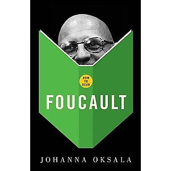 How to Read Foucault by Johanna Oksala - 9781862077676 Book