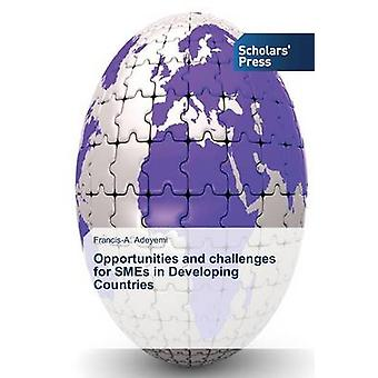 Opportunities and Challenges for Smes in Developing Countries by Adey
