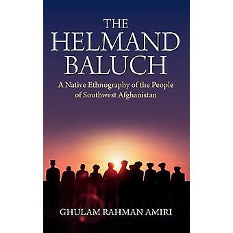 The Helmand Baluch par Ghulam Rahman Amiri