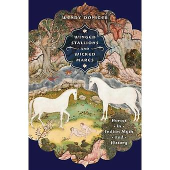 Winged Stallions and Wicked Mares by Wendy Doniger